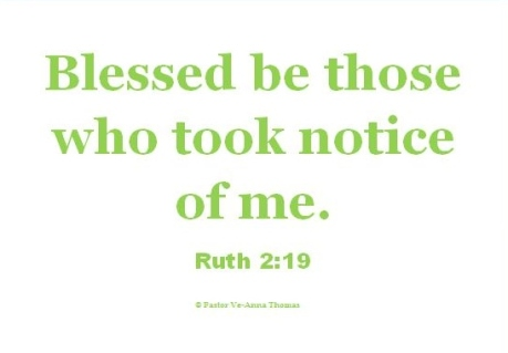 Blessed be those who took notice of you