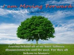 I am moving forward