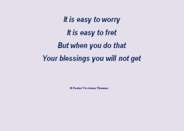It is easy to worry