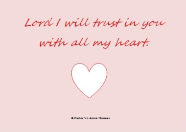 Lord I will trust in you with all my heart
