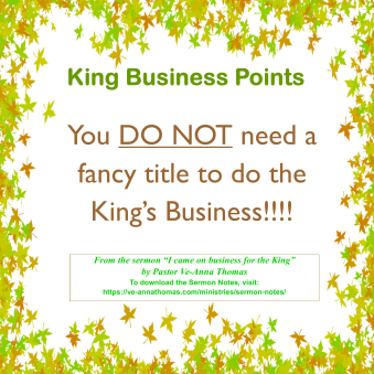 Sermon Photo - I came on Business for the King 4